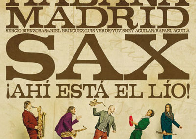 """Habana/Madrid Sax """"¡Ahí está el lío!"""""""