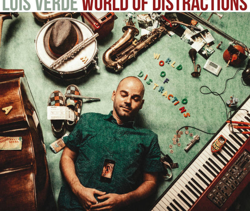 "Luis Verde ""World of Distractions"""