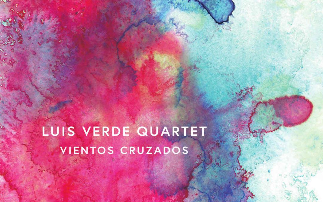 Luis Verde Quartet «Vientos cruzados»